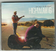Love Songs to the Desert by HIGHWAY 6 -2010- CD (NEW SEALED)