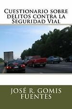 Cuestionario Sobre Delitos Contra la Seguridad Vial by José Gomis Fuentes...