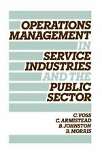 Operations Management in Service Industries and the Public Sector: Texts & Case