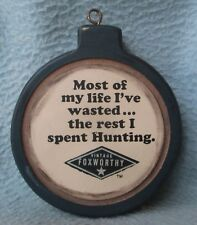 MOST MY LIFE I WASTED THE REST I SPENT HUNTING ORNAMENT HANGER Jeff Foxworthy b