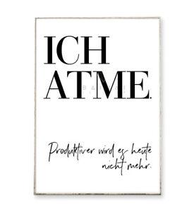 ICH ATME Kunstdruck Poster Bild Typografie Spruch Arbeitsplatz witzig Sarkasmus