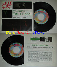 LP 45 7'' CHRIS FARLOWE Out of time Baby make it 1999 italy RED RONNIE *mc dvd