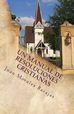 Un Manual de Resoluciones Cristianas : Yo Fulano(a) de Tal, con la Ayuda de...
