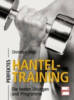 Perfektes Hanteltraining Übungen Programme Muskelaufbau Kurzhantel-Training Buch