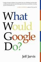 What Would Google Do? Hardcover Jeff Jarvis