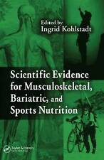 NEW Scientific Evidence for Musculoskeletal, Bariatric, and Sports Nutrition