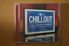 This Is... Chillout - The Late Night Sessions  (CD one only) (Box C111)