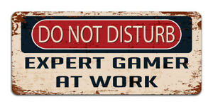 Do Not Disturb: Expert Gamer At Work - Vintage Metal Sign Funny Bedroom Man Cave