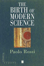 NEW The Birth of Modern Science by Paolo Rossi