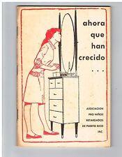 Panfleto Ahora Que Han Crecido Asociacion Pro Ninos Retardados Puerto Rico 1965