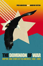The Dominion of War: Empire and Conflict in America, 1500-2000 by Fred Anderson…