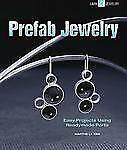 NEW - Prefab Jewelry: Easy Projects Using Readymade Parts (Lark Jewelry Books)