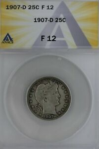 1907-D  .25  ANACS   F 12   Barber Quarter, Liberty Head Quarter, Barber 25c,