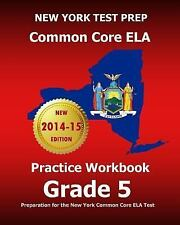 NEW YORK TEST PREP Common Core ELA Practice Workbook Grade 5 : Preparation...