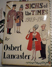 Signs of the Times 1939-1961 by Osbert Lancaster 1961 First Edition Hardback