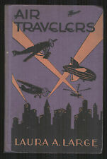 Air Travelers: From Early Beginnings to Recent Achievements, 1932, by L. Large