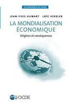Les Essentiels de l'Ocde la Mondialisation Économique : Origines et...