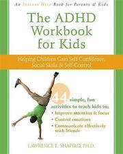 The ADHD Workbook for Kids: Helping Children Gain Self-Confidence, Social Skills