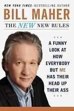 The New New Rules: A Funny Look at How Everybody but Me Has Their Head Up Their