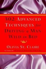 302 Advanced Techniques for Driving a Man Wild in Bed: The New Book by the Best