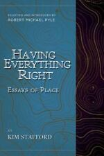 Having Everything Right : Essays of Place by Kim R. Stafford (2016, Paperback)