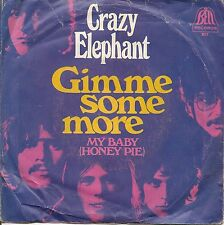 7'' Single CRAZY ELEPHANT - Gimme some more (2:07) / My Baby (Honey Pie) (2:15)