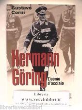 HERMANN GOERING L uomo d acciaio Gustavo Corni SECONDA GUERRA MONDIALE Aviazione