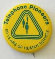 Telephone Pioneers 60 Years Of Human Services Button Badge Pin Vintage (L41)