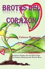 Brotes Del Corazón : Cuentos de Valores Humanos by Educare Issevhpr (2014,...
