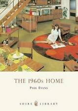 The 1960s Home (Shire Library), Very Good Condition Book, Paul Evans, ISBN 97807