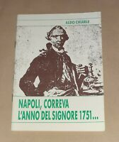 Napoli. Correva l'anno del signore 1751.. Aldo Chiarle - Savona - Massoneria