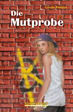 Carolin Philipps - Die Mutprobe, Schulausgabe (light)