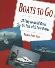 Boats to Go: 24 Easy-To-Build Boats That Go Fast With Low Power