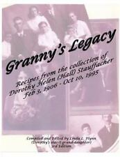 Granny's Legacy : Recipes from the Collection of Dorothy Helen (Hall)...