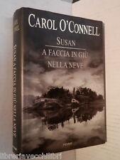 SUSAN A FACCIA IN GIU NELLA NEVE Carol O Connel Piemme 1999 libro romanzo giallo