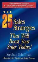 The 25 Sales Strategies That Will Boost Your Sales Today! by Stephan Schiffman