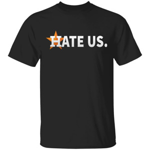 Houston Astros Hate Us T-Shirt Men's Tee Shirt Short Sleeve S-5XL
