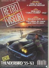 RETROVISEUR n°44 04/1992 THUNDERBIRD 53-55 BUGATTI TYPE 57 NSU RO80 MAZDA R100