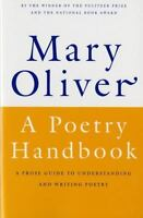 A Poetry Handbook: By Oliver, Mary