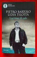 Lacrime di sale - COME NUOVO, Pietro Bartolo - L. Tilotta, Mondadori, 2019.