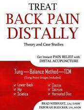 Treat Back Pain Distally : Get Instant Pain Relief with Distal Acupuncture by...