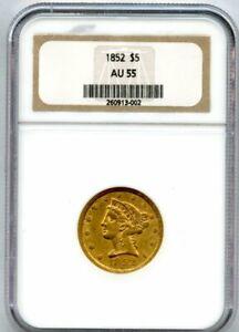 1852 Five Dollar Gold $5 NGC AU 55