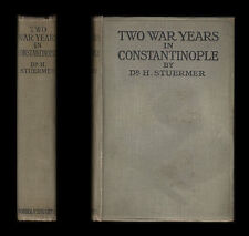 1917 TWO WAR YEARS IN CONSTANTINOPLE  Enver ARMENIA German Influence DARDANELLES