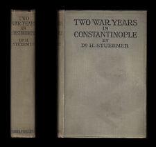1917 TWO WAR YEARS IN CONSTANTINOPLE  Enver ARMENIA German Influence DARDANELLES