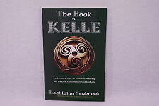 The Book of KELLE by Lochlainn Seabrook Livre ésotherisme en anglais