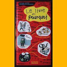 LE LIVRE DES POURQUOI Martine Laffon Hortense de Chabaneix 2008