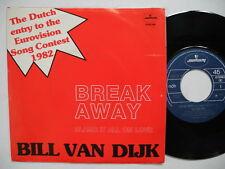 "BILL VAN DIJK Break Away 45 7"" single 1982 Norway EUROVISION Dutch Holland entry"