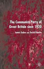 The Communist Party of Great Britain Since 1920: By Eaden, James, Renton, David