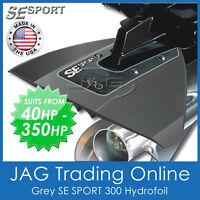 SE SPORT 300 GREY HYDROFOIL - BOAT / OUTBOARD MOTOR STABILISER - Suits 40-350HP