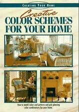 Creative Color Schemes for Your Home (Creating Your Home Series)